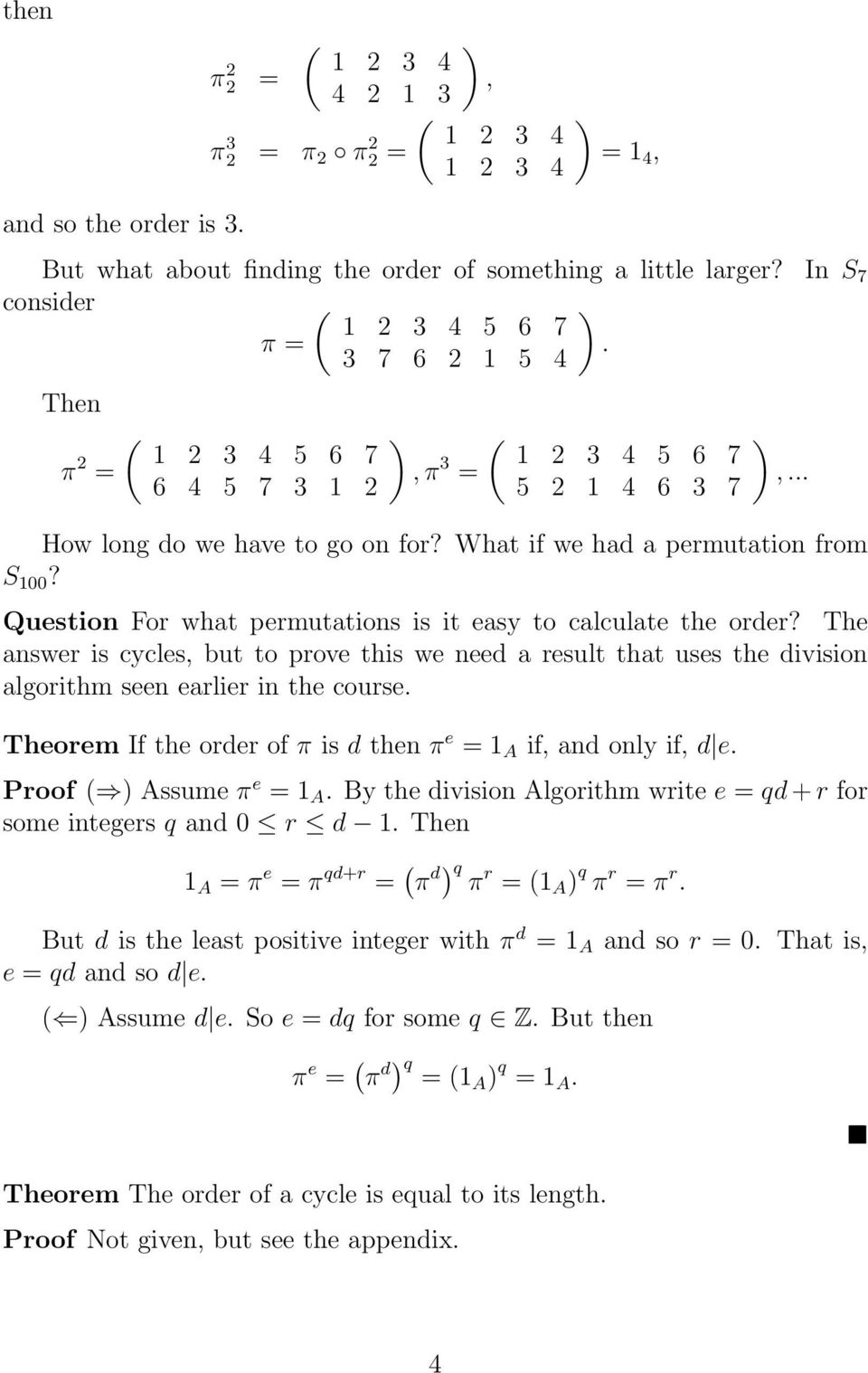 Question For what permutations is it easy to calculate the order? The answer is cycles, but to prove this we need a result that uses the division algorithm seen earlier in the course.