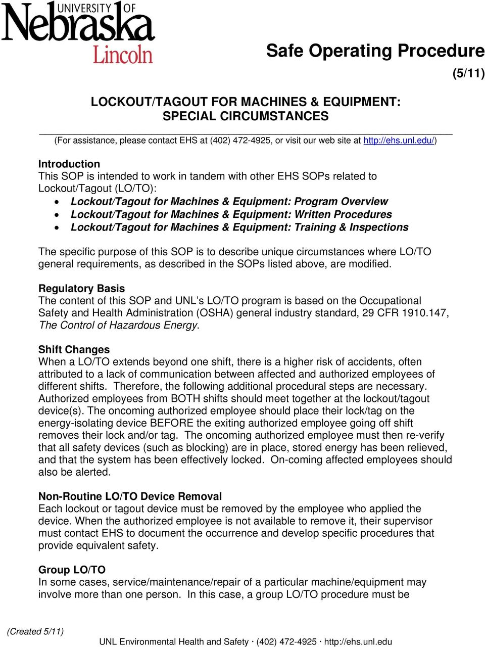 & Equipment: Written Procedures Lockout/Tagout for Machines & Equipment: Training & Inspections The specific purpose of this SOP is to describe unique circumstances where LO/TO general requirements,