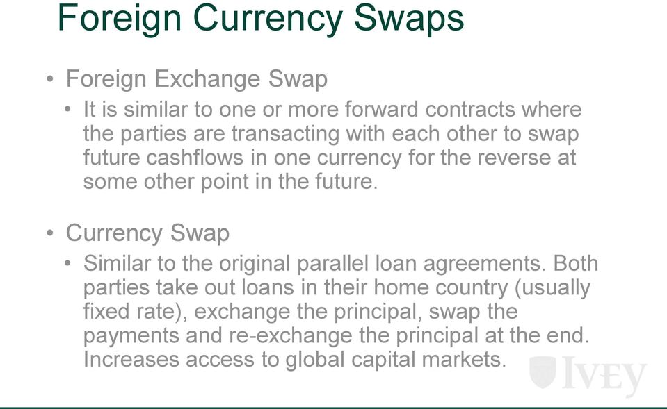 Currency Swap Similar to the original parallel loan agreements.