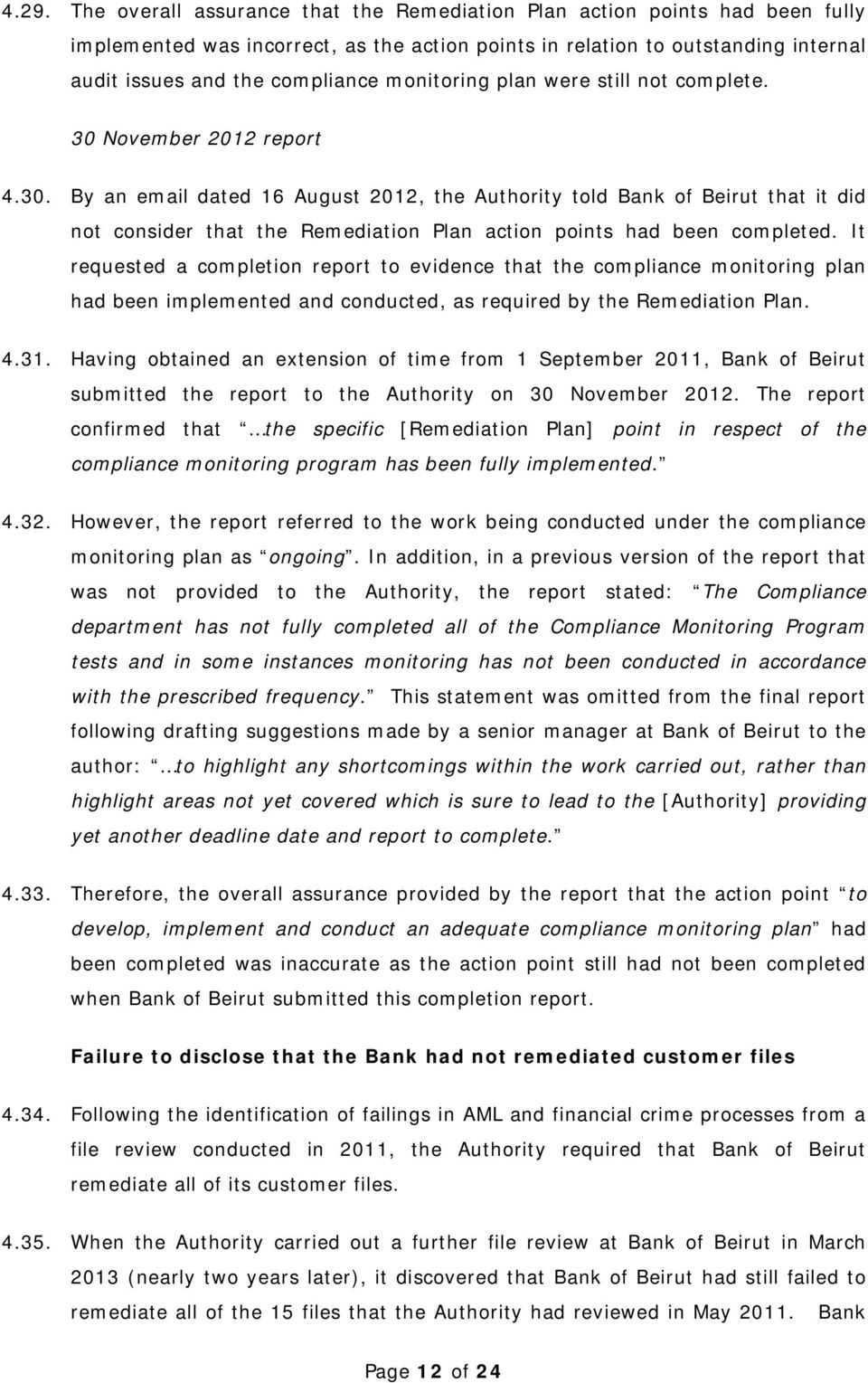 It requested a completion report to evidence that the compliance monitoring plan had been implemented and conducted, as required by the Remediation Plan. 4.31.