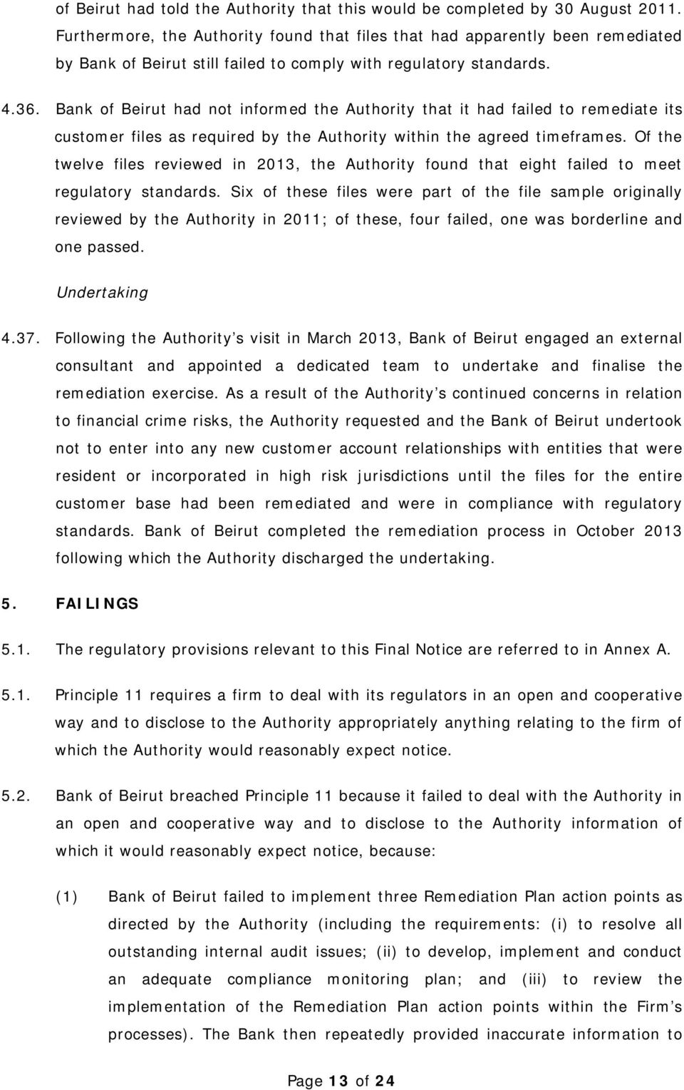 Bank of Beirut had not informed the Authority that it had failed to remediate its customer files as required by the Authority within the agreed timeframes.