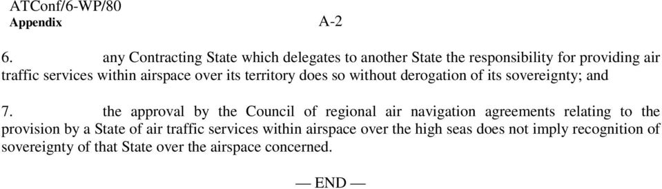airspace over its territory does so without derogation of its sovereignty; and 7.