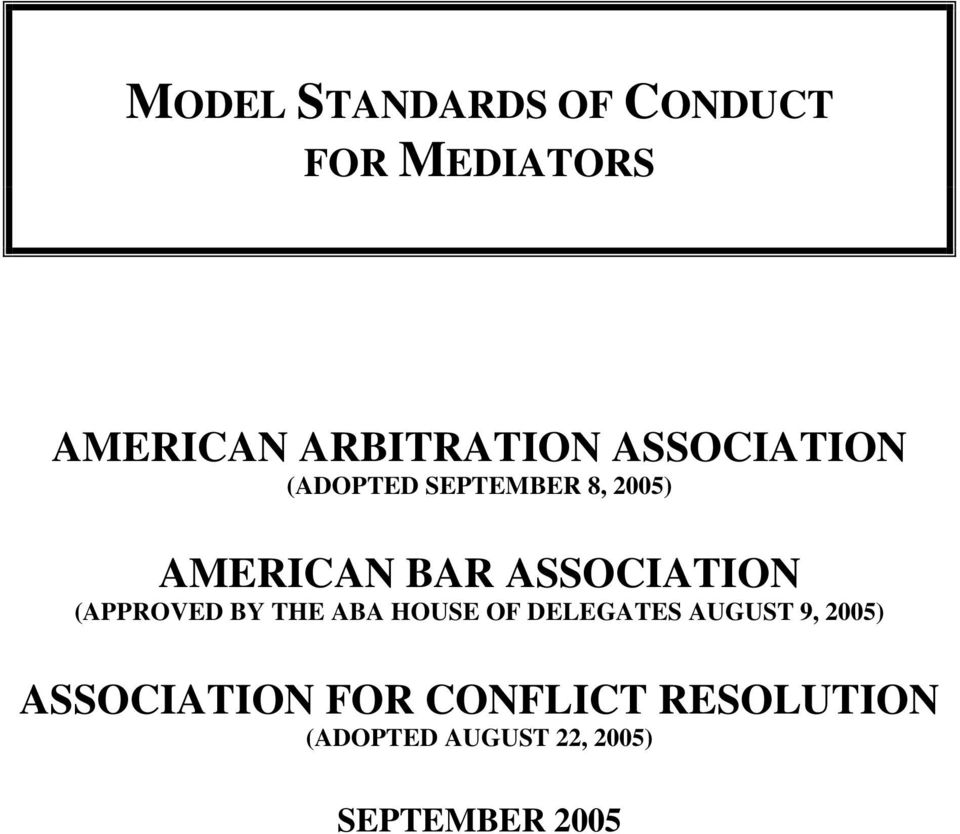 (APPROVED BY THE ABA HOUSE OF DELEGATES AUGUST 9, 2005)