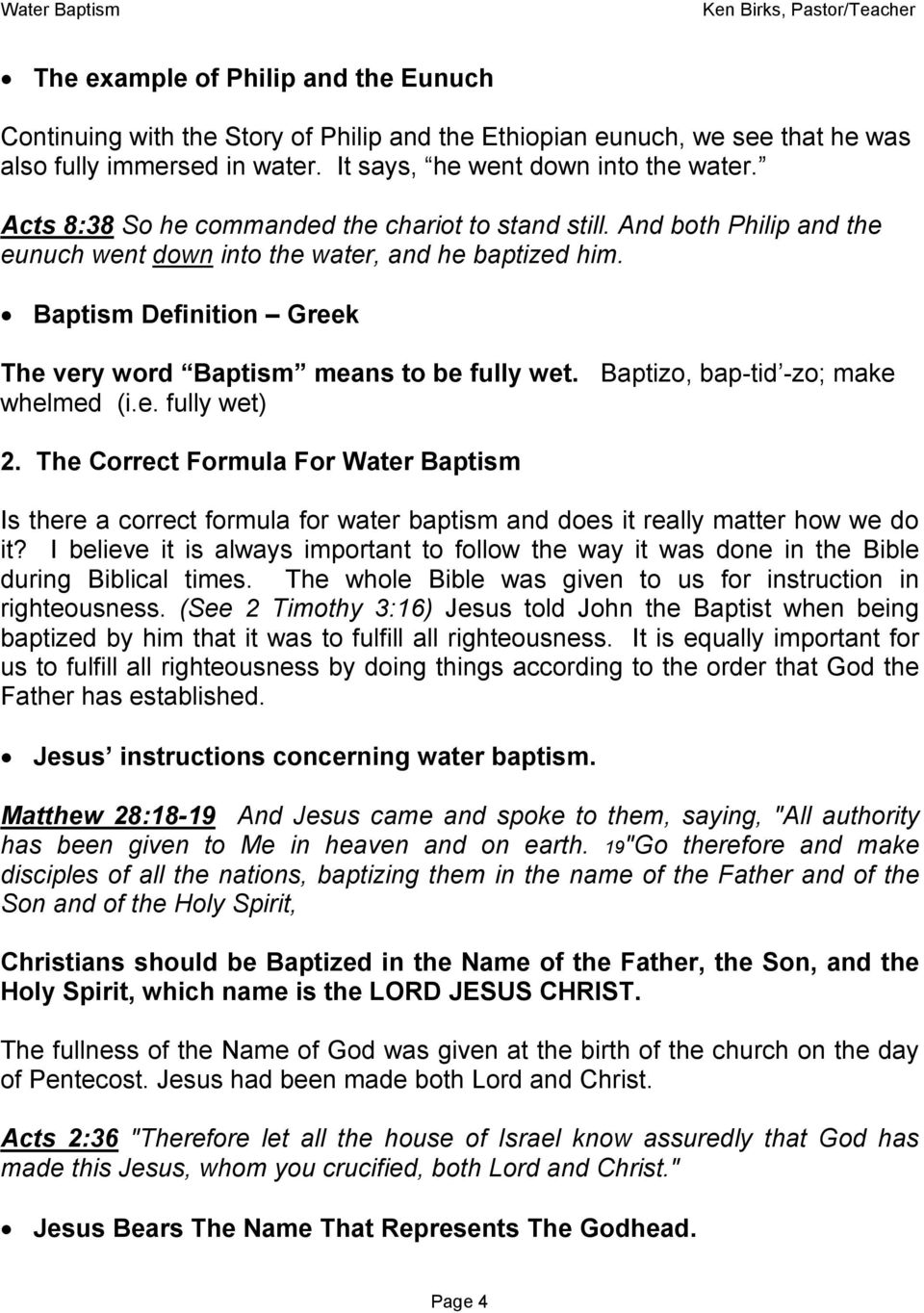 Baptism Definition Greek The very word Baptism means to be fully wet. Baptizo, bap-tid -zo; make whelmed (i.e. fully wet) 2.