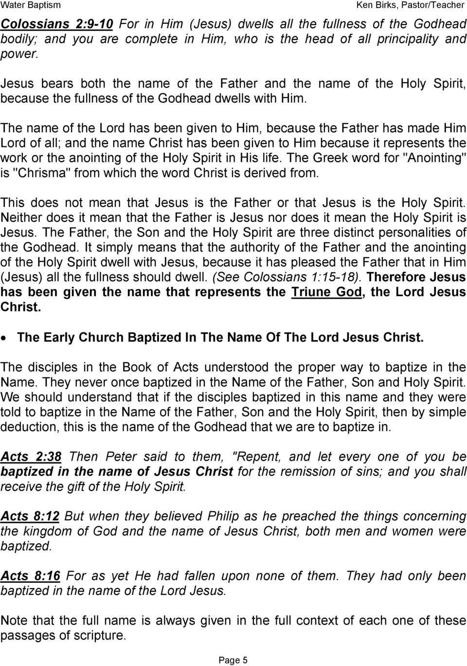The name of the Lord has been given to Him, because the Father has made Him Lord of all; and the name Christ has been given to Him because it represents the work or the anointing of the Holy Spirit