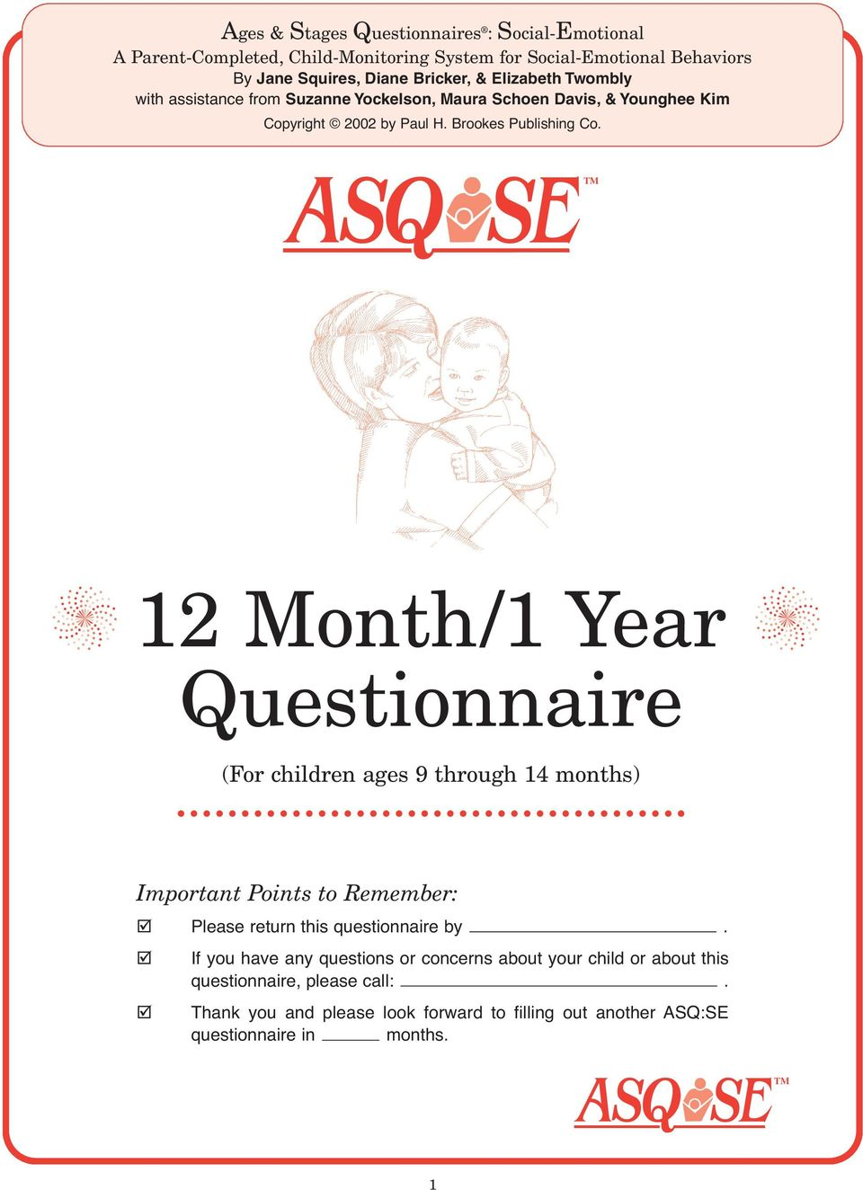 12 Month/1 Year Questionnaire (For children ages 9 through 14 months) Important Points to Remember: Please return this questionnaire by.