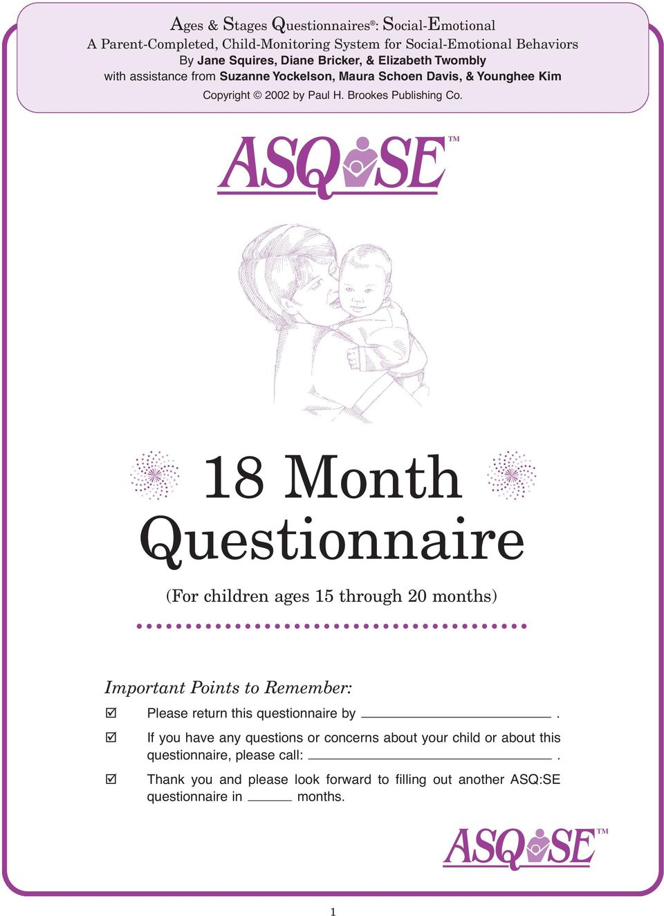 18 Month Questionnaire (For children ages 15 through 20 months) Important Points to Remember: Please return this questionnaire by.