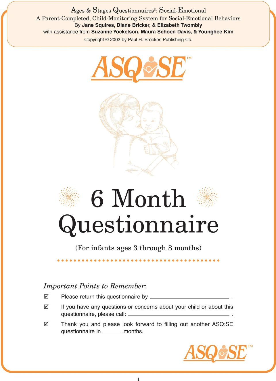 6 Month Questionnaire (For infants ages 3 through 8 months) Important Points to Remember: Please return this questionnaire by.