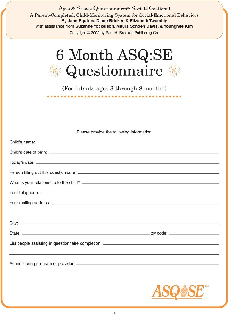 6 Month ASQ:SE Questionnaire (For infants ages 3 through 8 months) Please provide the following information.