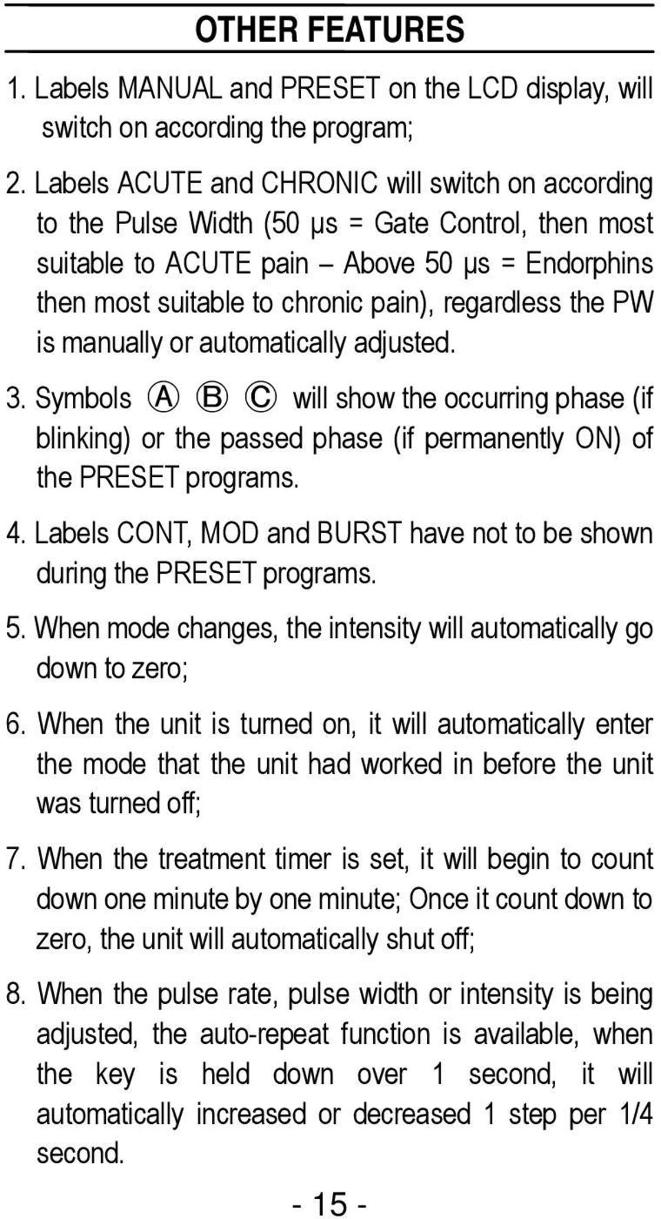 the PW is manually or automatically adjusted. 3. Symbols A B C will show the occurring phase (if blinking) or the passed phase (if permanently ON) of the PRESET programs. 4.