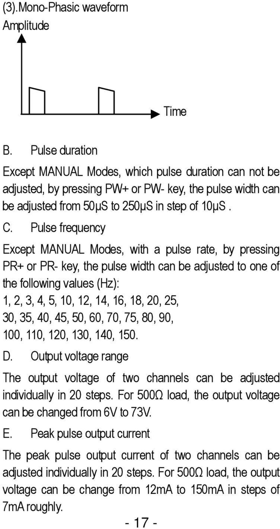 Pulse frequency Except MANUAL Modes, with a pulse rate, by pressing PR+ or PR- key, the pulse width can be adjusted to one of the following values (Hz): 1, 2, 3, 4, 5, 10, 12, 14, 16, 18, 20, 25, 30,