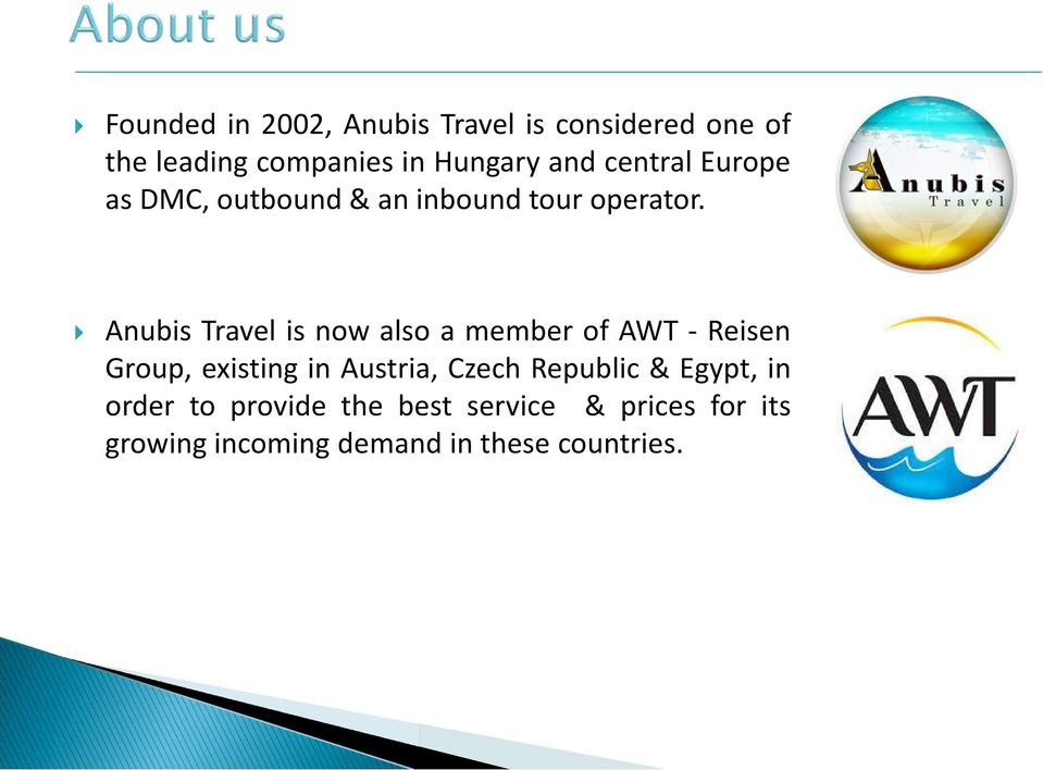 Anubis Travel is now also a member of AWT - Reisen Group, existing in Austria, Czech