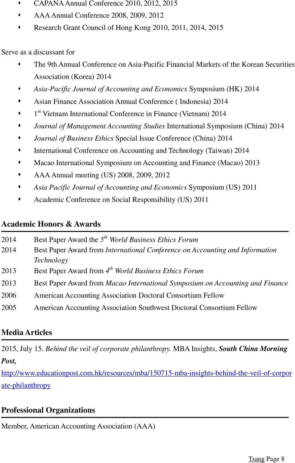 Indonesia) 2014 1 st Vietnam International Conference in Finance (Vietnam) 2014 Journal of Management Accounting Studies International Symposium (China) 2014 Journal of Business Ethics Special Issue