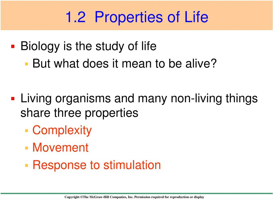 Living organisms and many non-living things share