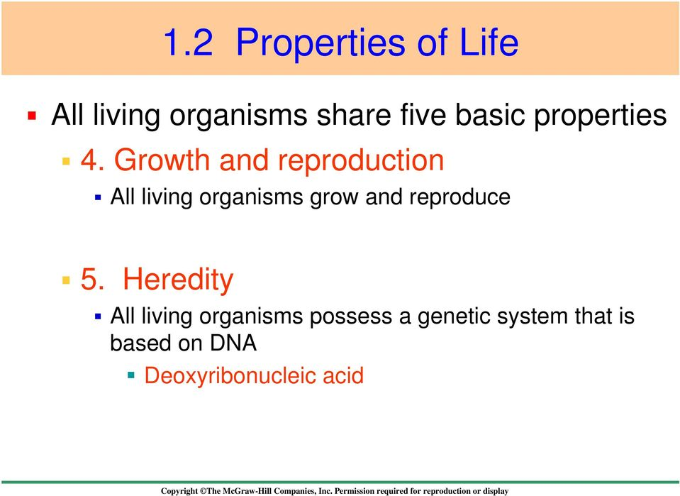 Growth and reproduction All living organisms grow and