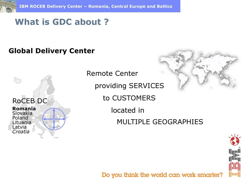 Global Delivery Center Remote Center providing SERVICES RoCEB