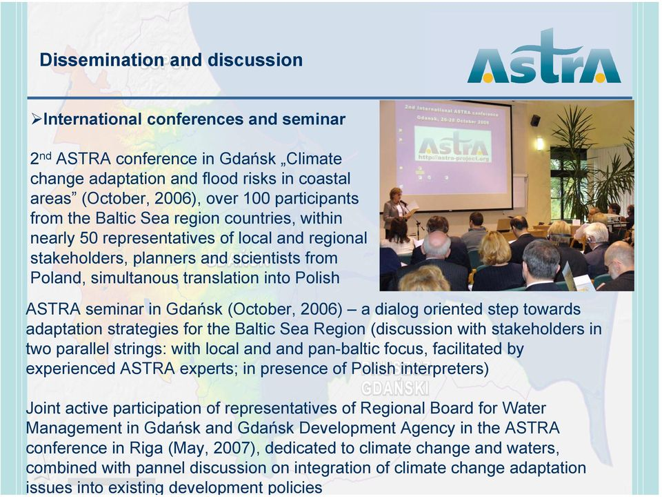 Gdańsk (October, 2006) a dialog oriented step towards adaptation strategies for the Baltic Sea Region (discussion with stakeholders in two parallel strings: with local and and pan-baltic focus,