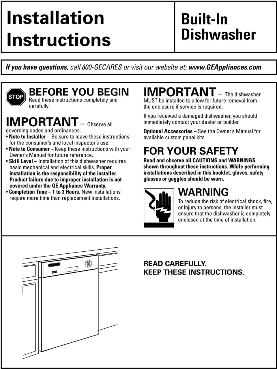 Note to Consumer Keep these instructions with your Owner s Manual for future reference. Skill Level Installation of this dishwasher requires basic mechanical and electrical skills.