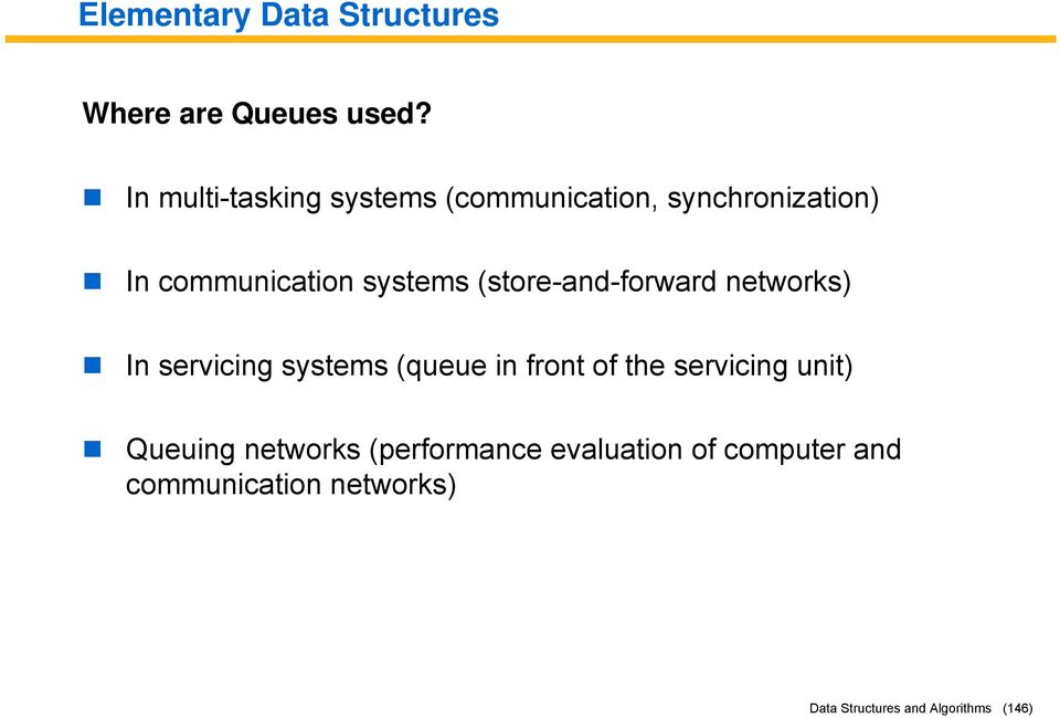 systems (store-and-forward networks) In servicing systems (queue in front of