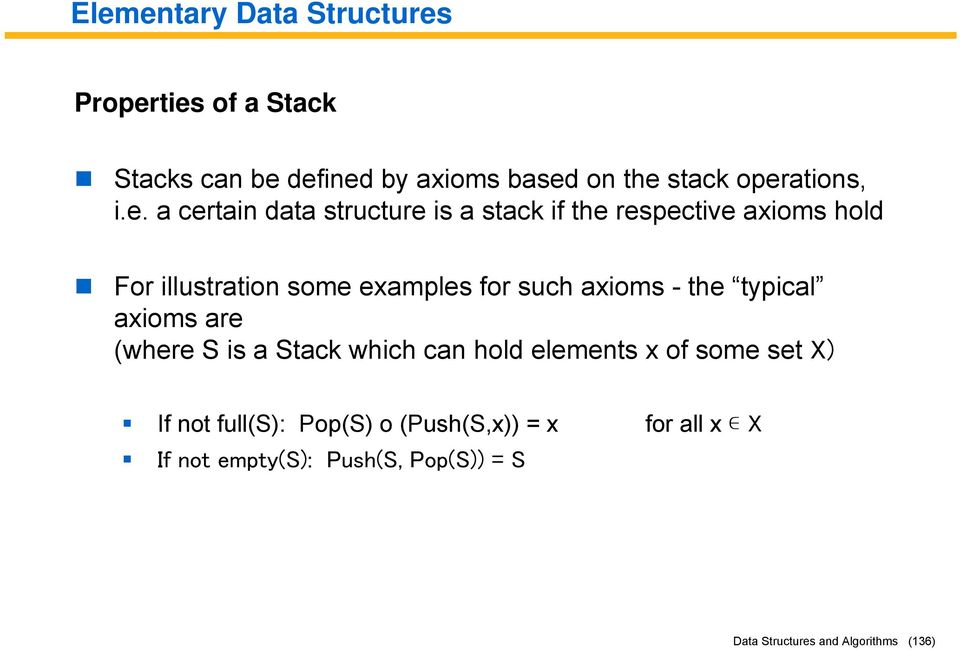 structure is a stack if the respective axioms hold For illustration some examples for such axioms - the