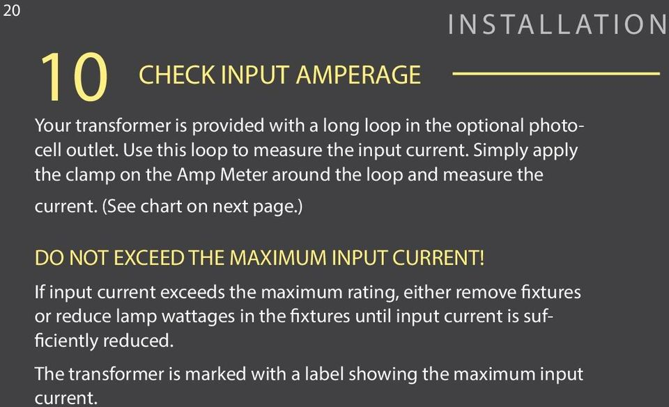 (See chart on next page.) DO NOT EXCEED THE MAXIMUM INPUT CURRENT!