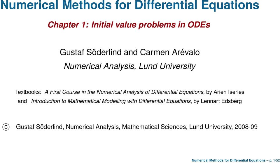 Equations, by Arieh Iserles and Introduction to Mathematical Modelling with Differential Equations, by Lennart Edsberg c