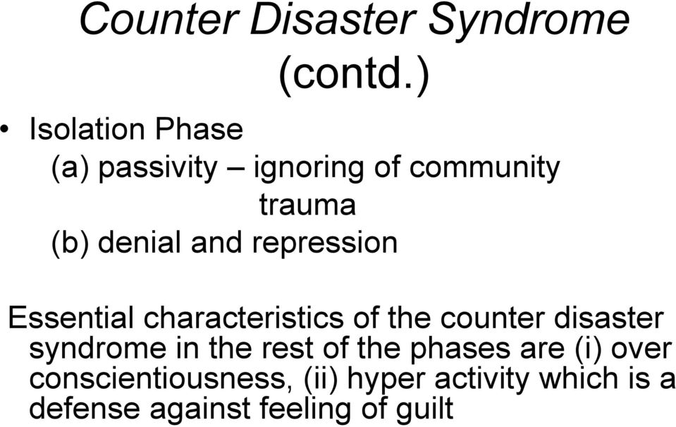 and repression Essential characteristics of the counter disaster syndrome