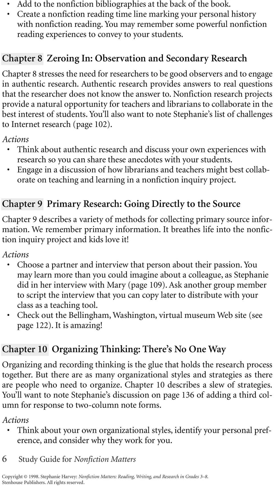 Chapter 8 Zeroing In: Observation and Secondary Research Chapter 8 stresses the need for researchers to be good observers and to engage in authentic research.