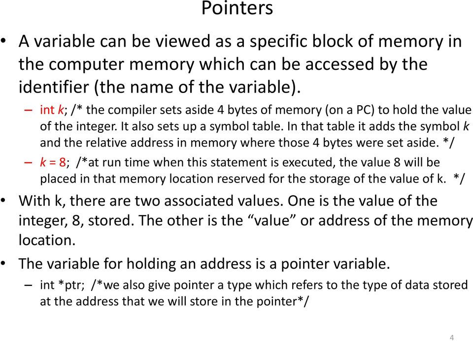 In that table it adds the symbol k and the relative address in memory where those 4 bytes were set aside.