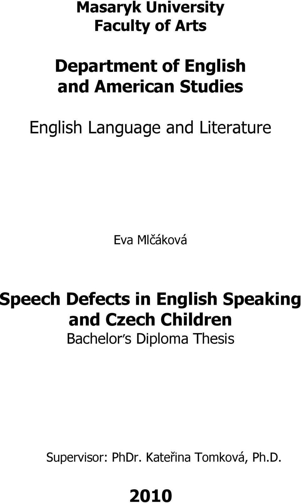 Speech Defects in English Speaking and Czech Children Bachelor