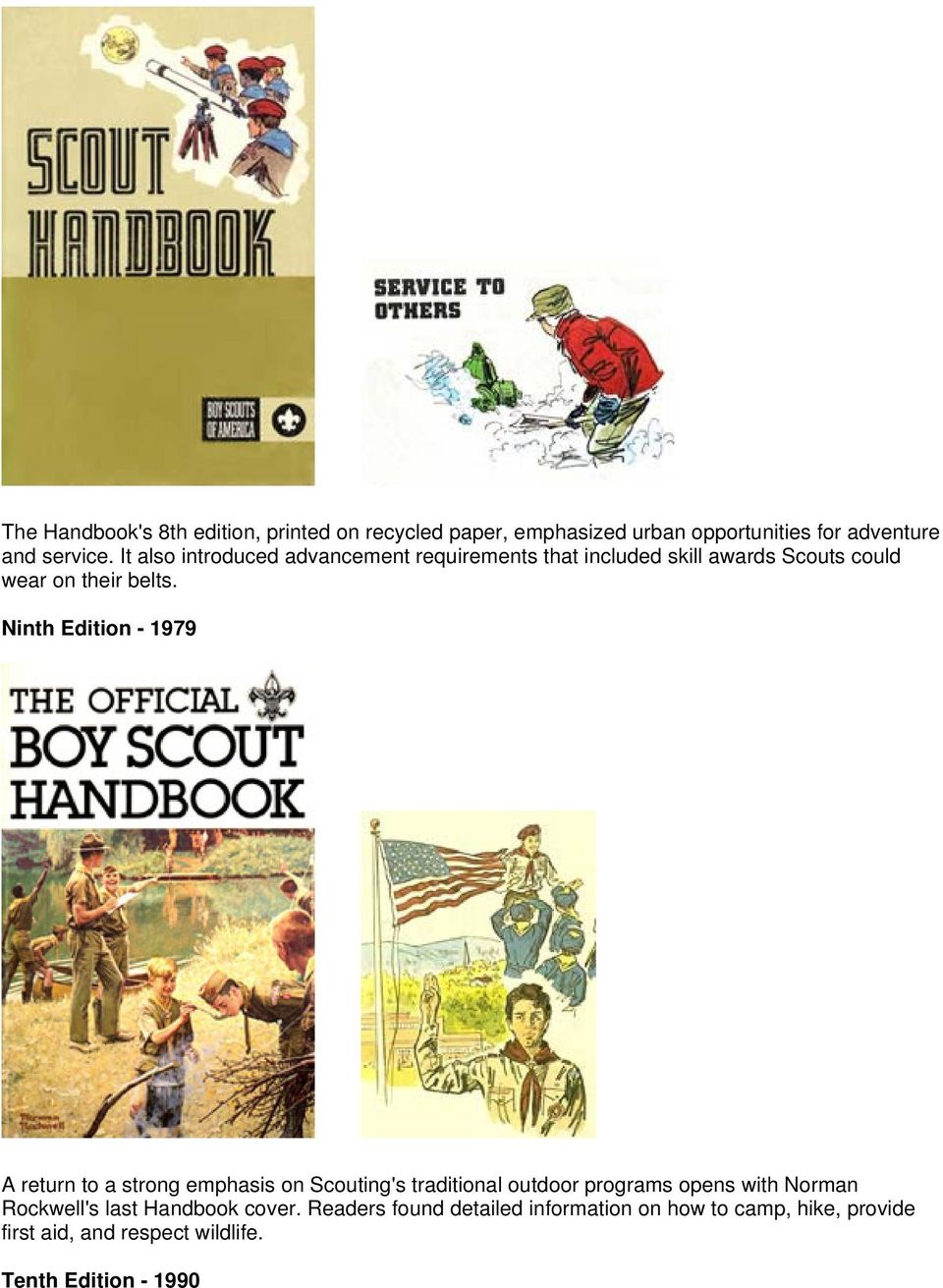 Ninth Edition - 1979 A return to a strong emphasis on Scouting's traditional outdoor programs opens with Norman