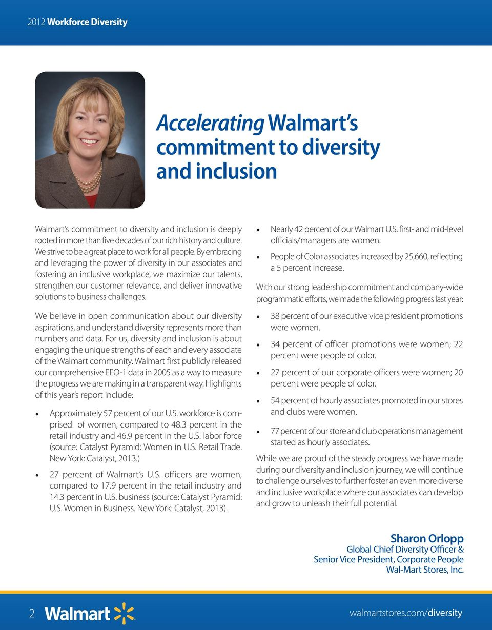 By embracing and leveraging the power of diversity in our associates and fostering an inclusive workplace, we maximize our talents, strengthen our customer relevance, and deliver innovative solutions