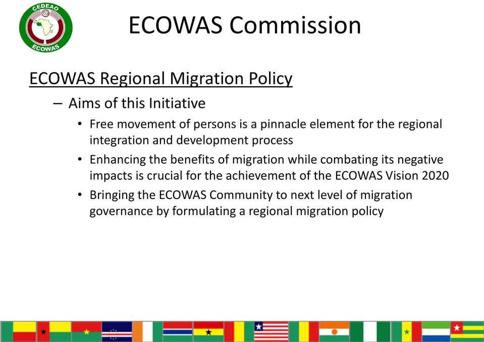 while combating its negative impacts is crucial for the achievement of the ECOWAS Vision 2020