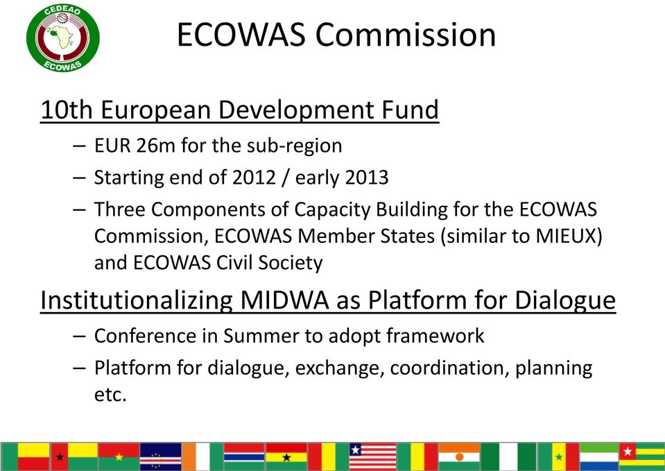(similar to MIEUX) and ECOWAS Civil Society Institutionalizing MIDWA as Platform for