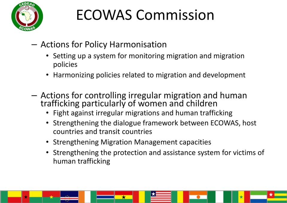 against irregular migrations and human trafficking Strengthening the dialogue framework between ECOWAS, host countries and transit