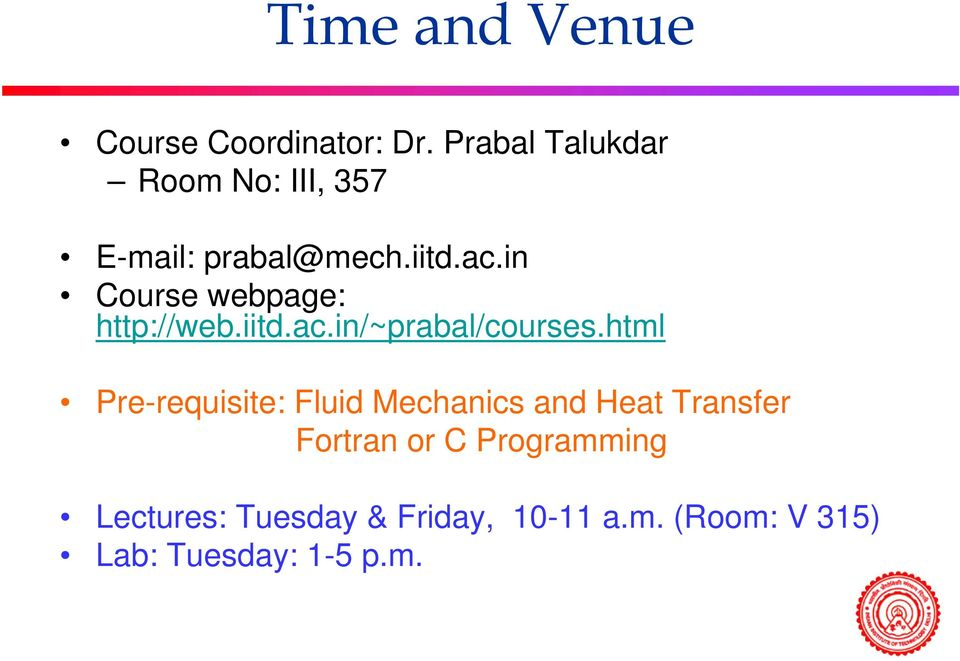 in Course webpage: http://web.iitd.ac.in/~prabal/courses.