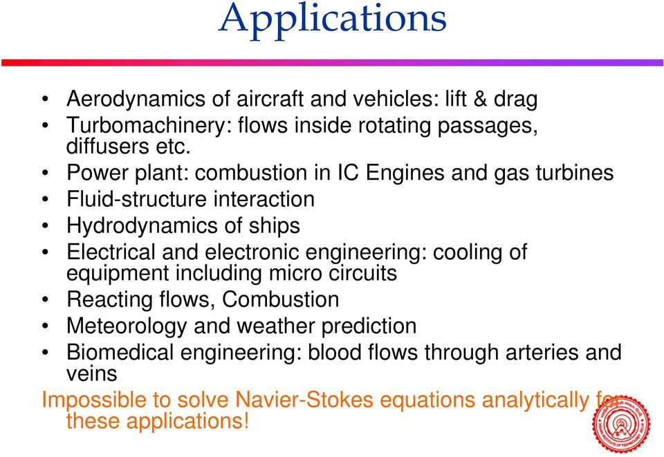 electronic engineering: cooling of equipment including micro circuits Reacting flows, Combustion Meteorology and weather