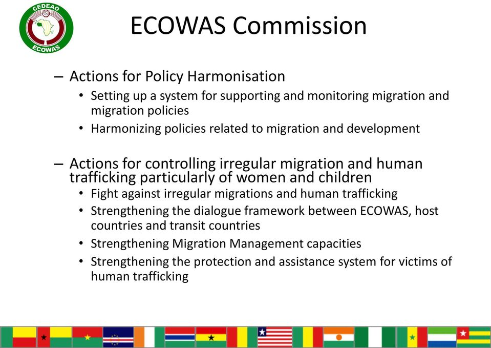 Fight against irregular migrations and human trafficking Strengthening the dialogue framework between ECOWAS, host countries and transit