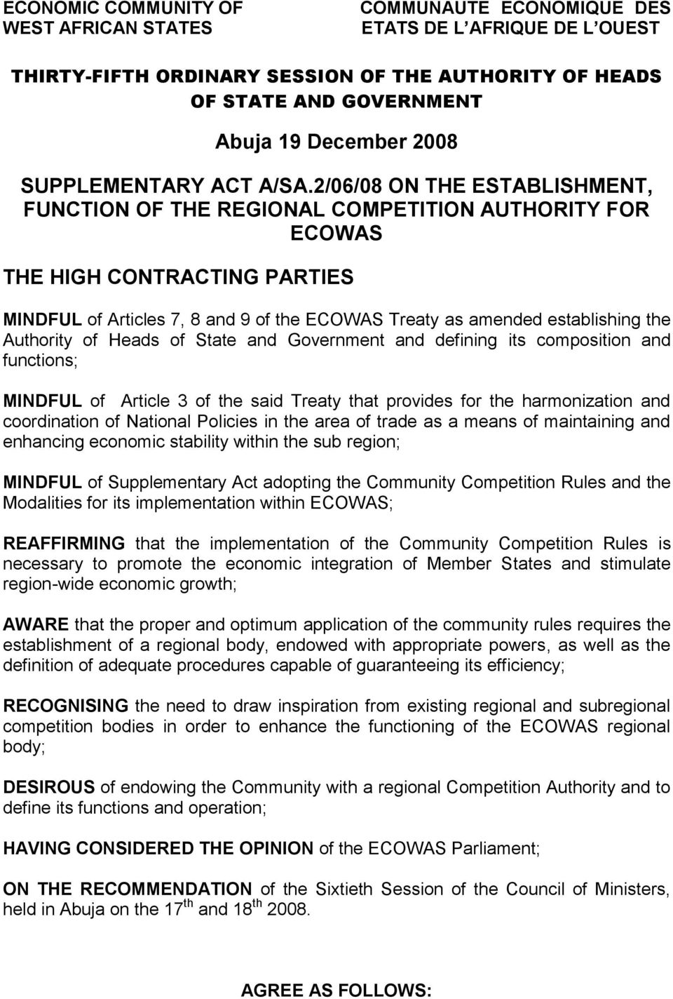 2/06/08 ON THE ESTABLISHMENT, FUNCTION OF THE REGIONAL COMPETITION AUTHORITY FOR ECOWAS THE HIGH CONTRACTING PARTIES MINDFUL of Articles 7, 8 and 9 of the ECOWAS Treaty as amended establishing the