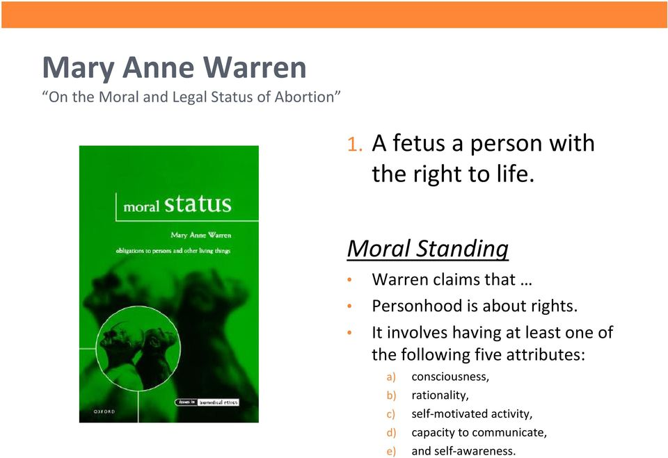 Moral Standing Warren claims that Personhood is about rights.