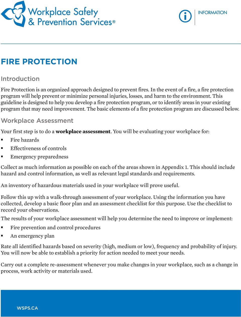 This guideline is designed to help you develop a fire protection program, or to identify areas in your existing program that may need improvement.