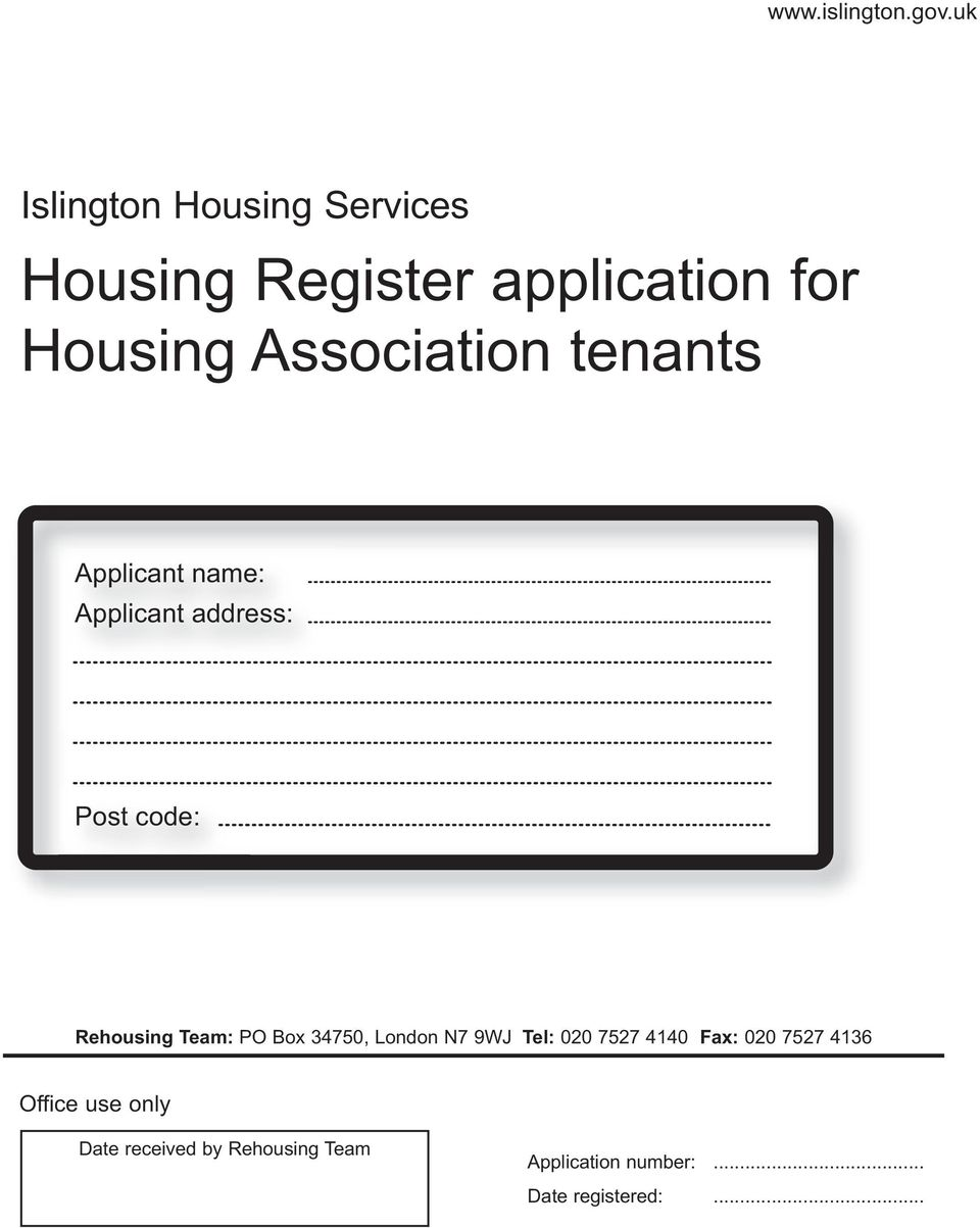 Housing Association tenants name: address: Post code: Rehousing Team: PO Box 34750,