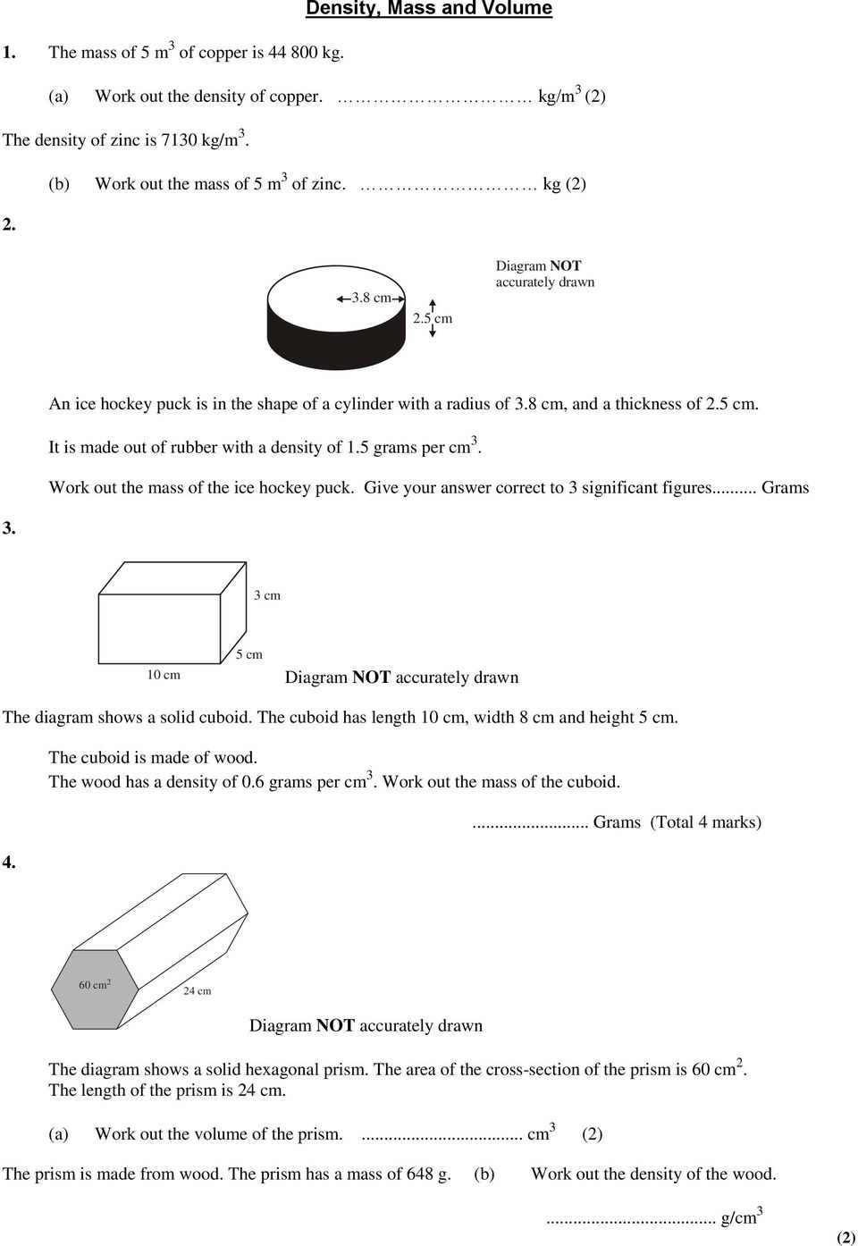 Work out the mass of the ice hockey puck. Give your answer correct to significant figures... Grams. cm 10 cm The diagram shows a solid cuboid. The cuboid has length 10 cm, width 8 cm and height. 4.