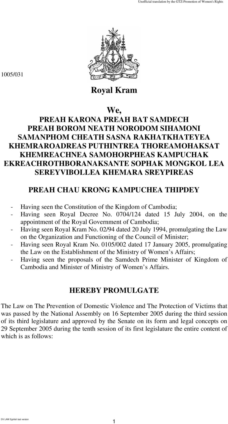 Decree No. 0704/124 dated 15 July 2004, on the appointment of the Royal Government of Cambodia; - Having seen Royal Kram No.