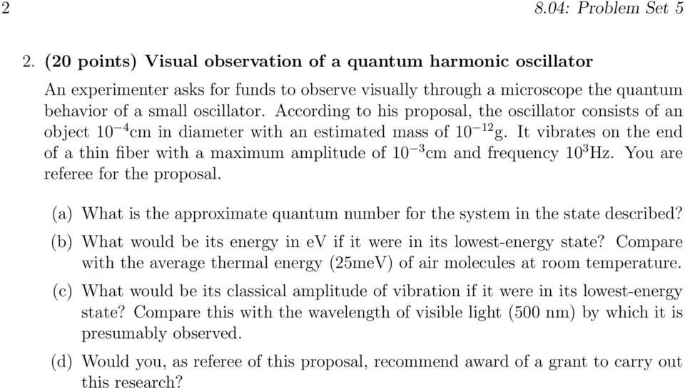 According to his proposal, the oscillator consists of an object 10 4 cm in diameter with an estimated mass of 10 12 g.