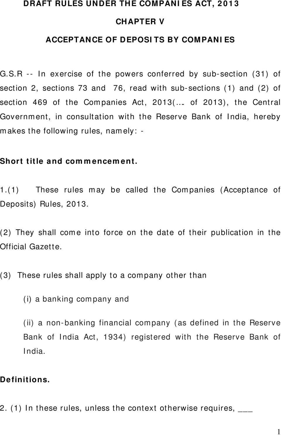 (1) These rules may be called the Companies (Acceptance of Deposits) Rules, 2013. (2) They shall come into force on the date of their publication in the Official Gazette.
