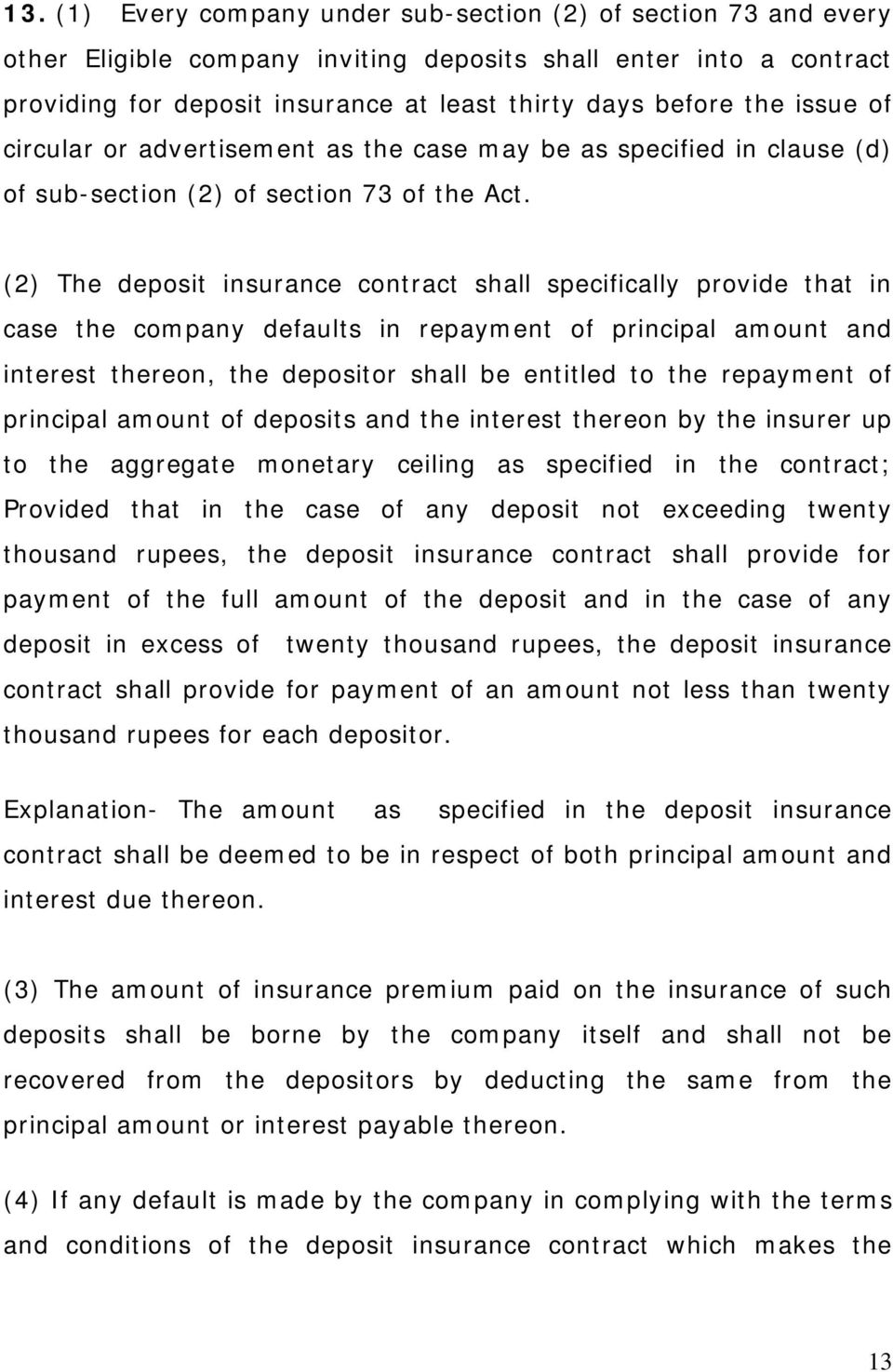(2) The deposit insurance contract shall specifically provide that in case the company defaults in repayment of principal amount and interest thereon, the depositor shall be entitled to the repayment