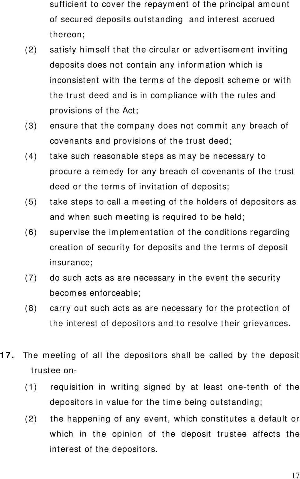 company does not commit any breach of covenants and provisions of the trust deed; (4) take such reasonable steps as may be necessary to procure a remedy for any breach of covenants of the trust deed