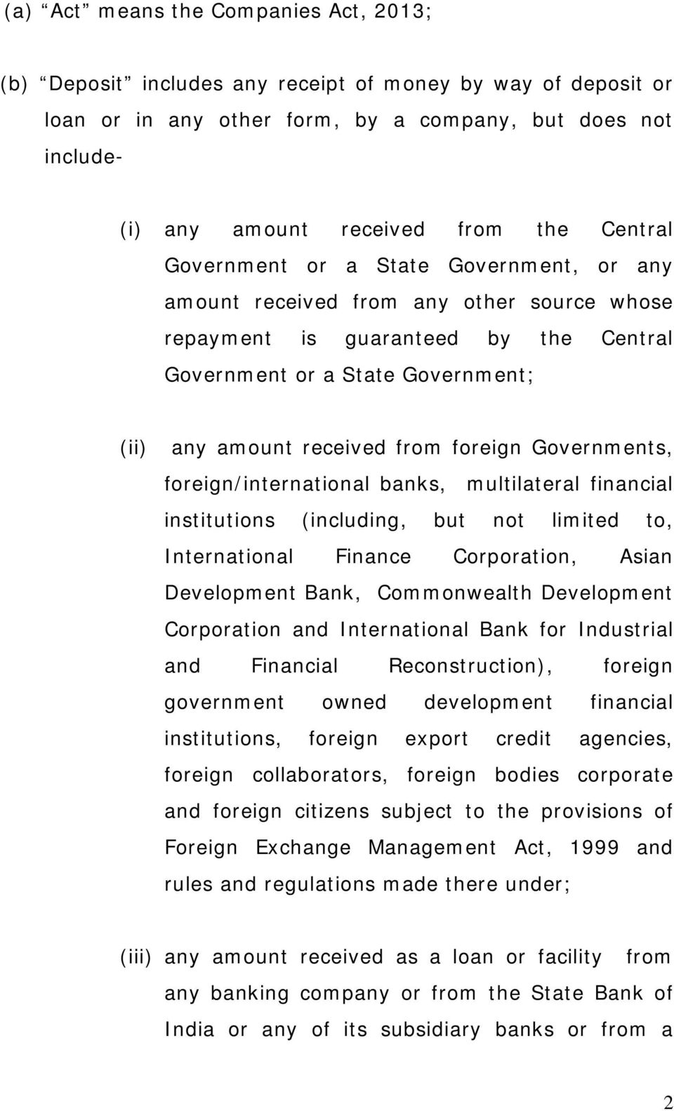 foreign Governments, foreign/international banks, multilateral financial institutions (including, but not limited to, International Finance Corporation, Asian Development Bank, Commonwealth