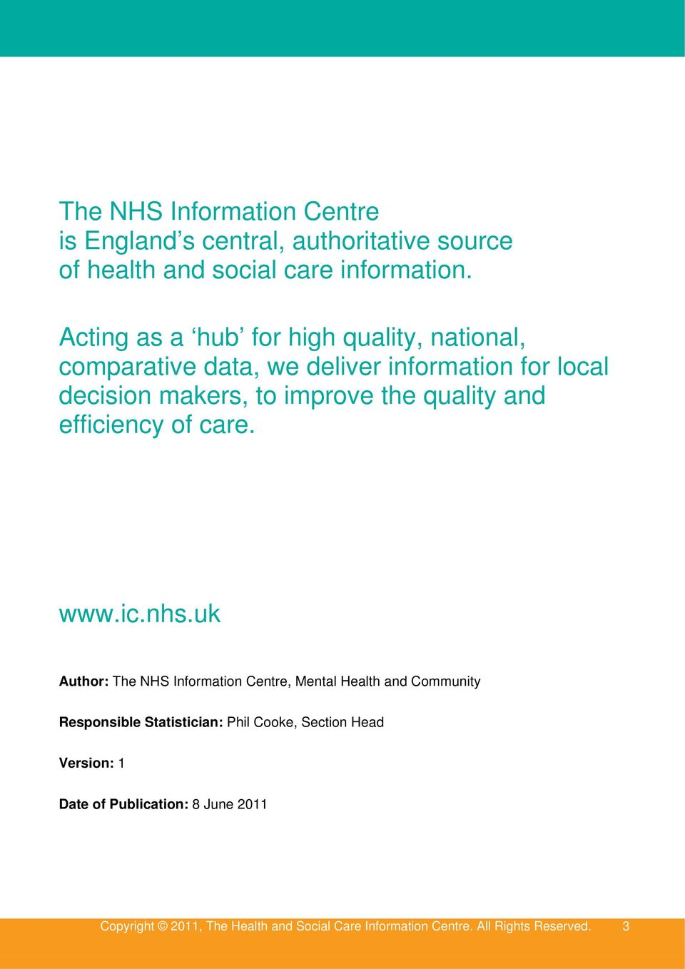 quality and efficiency of care. www.ic.nhs.